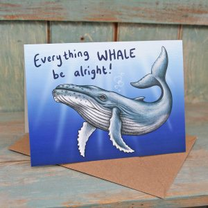 Everything Whale Be Alright Card